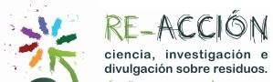 Congreso Escolar RE-ACCIÓN, Ciencia, Investigación y Divulgación sobre Residuos
