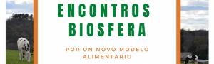 Encuentros Biosfera: por un nuevo modelo alimentario: VII Aniversario de la Reserva de Biosfera Mariñas Coruñesas e Terras do Mandeo