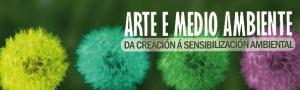 Arte e Medio Ambiente: da Creación á Sensibilización Ambiental