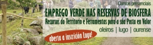 Emprego Verde nas Reservas de Biosfera: Recursos do Territorio e Ferramentas para a súa Posta en Valor - Edición Lugo