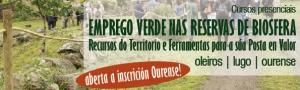 Emprego Verde nas Reservas de Biosfera: Recursos do Territorio e Ferramentas para a súa Posta en Valor - Edición Ourense
