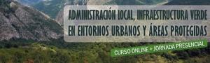 Curso Administración Local, Infraestructuras Verdes en Entornos Urbanos y Áreas Protegidas