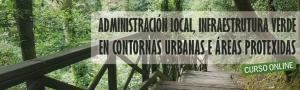 Administración Local, Infraestruturas Verdes en Contornas urbanas e Áreas Protexidas