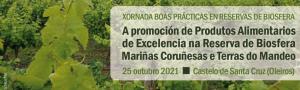 Xornada Boas Prácticas en Reservas de Biosfera: A promoción de Produtos Alimentarios de Excelencia na Reserva de Biosfera Mariñas Coruñesas e Terras do Mandeo