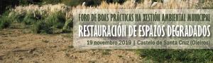 Restauración de Espazos Degradados: Foro de Boas Prácticas na Xestión Ambiental Municipal