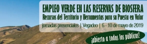 Jornadas Presenciales del Curso Empleo Verde en las Reservas de Biosfera: Recursos del Territorio y Herramientas para su Puesta en Valor