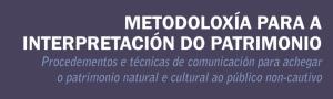 Curso-Obradoiro Metodoloxía para a Interpretación do Patrimonio CEIDA