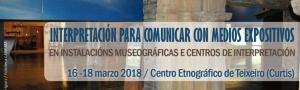 Interpretación para comunicar con medios expositivos: en instalacións museográficas e centros de interpretación