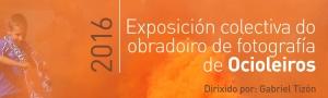 Exposicion obradoiro de fotografia Ocioleiros CEIDA