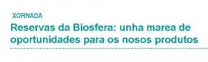 Xornada reservas da biosfera unha marea de oportunidades CEIDA