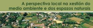 Foro A perspectiva local na xestión do medio ambiente e dos espazos naturais CEIDA