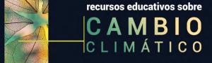 Guía de Recursos Educativos sobre Cambio Climático