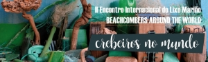 Crebeiros no Mundo / Beachcombers around the world: II Encontro Internacional do Lixo Mariño