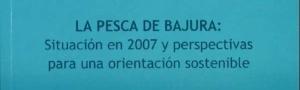 La pesca de bajura: Situación en 2007 y perspectivas para una orientación sostenible