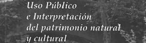 Uso público e interpretación del patrimonio natural y cultural CEIDA