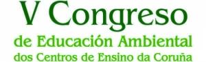 V Congreso de Educación Ambiental dos Centros de Ensino da Coruña CEIDA
