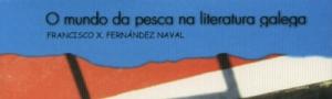 O mundo da pesca na literatura galega CEIDA