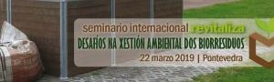 Seminario Internacional Revitaliza: Desafíos na Xestión Ambiental dos Biorresiduos