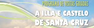 A Illa e Castelo de Santa Cruz: programa de visitas guiadas