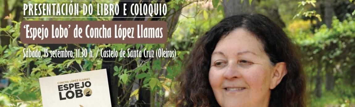 Presentación del libro Espejo lobo de Concha Lopez LLamas