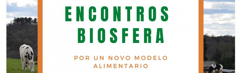 Encontros Biosfera: por un novo modelo aniversario : VII Aniversario da Reserva de Biosfera Mariñas Coruñesas e Terras do Mandeo