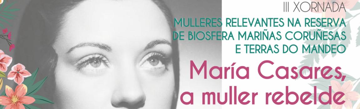María Casares, a muller rebelde: III Xornada Mulleres Relevantes da Reserva da Biosfera Mariñas Coruñesas e Terras do Mandeo