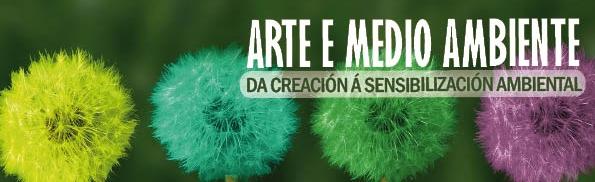 Arte y Medio Ambiente: de la Creación a la Sensibilización Ambiental