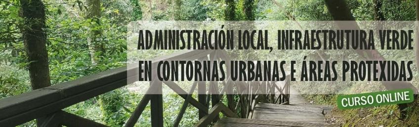 Curso online Administración Local, Infraestructuras Verdes en Entornos Urbanos y Áreas Protegidas