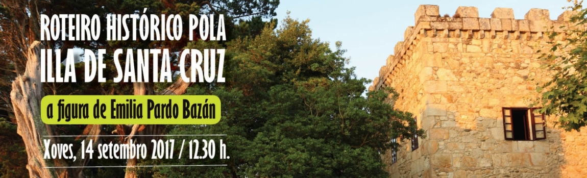 Roteiro histórico pola Illa de Santa Cruz: a figura de Emilia Pardo Bazán
