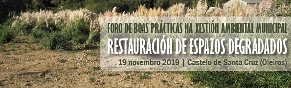 Restauración de Espacios Degradados: Foro de Buenas Prácticas en la Gestión Ambiental Municipal