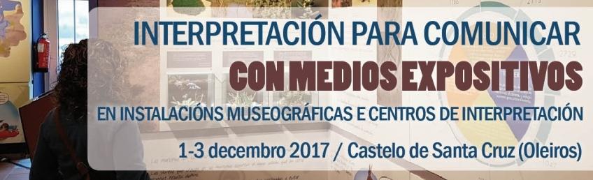 Interpretación para comunicar con medios expositivos: en instalaciones museográficas y centros de interpretación