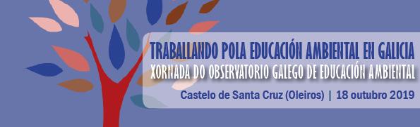 Trabajando por la Educación Ambiental en Galicia: Jornadas del Observatorio Gallego de Educación Ambiental