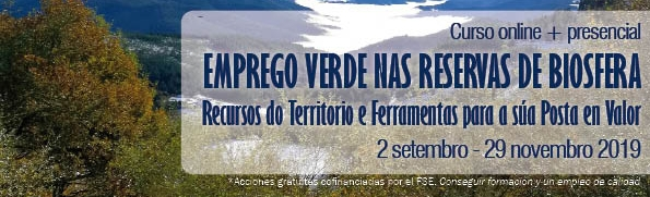 Emprego Verde nas Reservas de Biosfera: Recursos do Territorio e Ferramentas para a súa Posta en Valor - Curso online + presencial