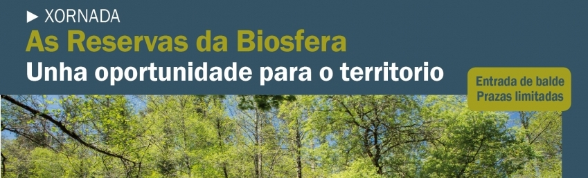 Xornada As Reservas da Biosfera: Unha Oportunidade para o Territorio CEIDA