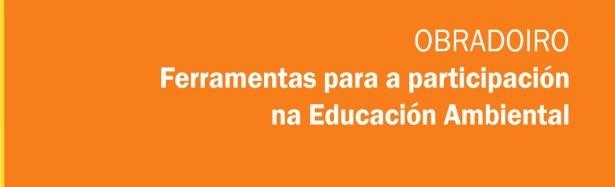 Obradoiro ferramentas para a participacion en educacion ambiental CEIDA