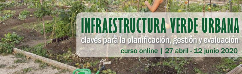 Curso online Infraestructura Verde Urbana: claves para la planificación, gestión y evaluación