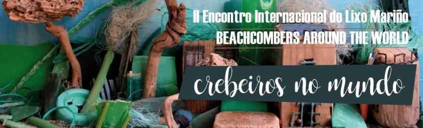 Crebeiros no Mundo / Beachcombers around the world: II Encontro Internacional do Lixo Mariño