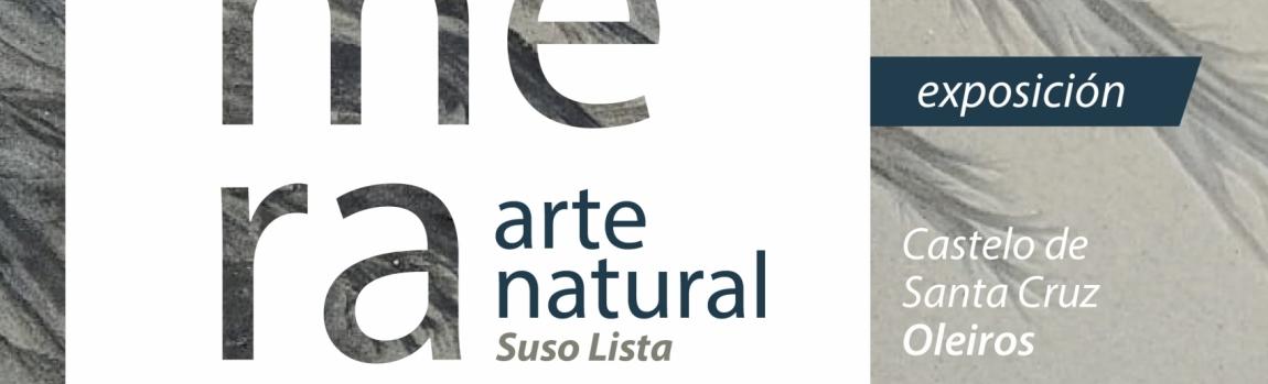 Arte Natural Efímera: exposición de fotografía de Suso Lista