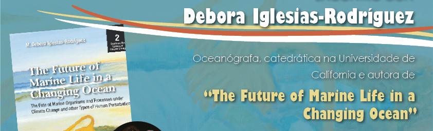 Encontro coa oceanógrafa Débora Iglesias