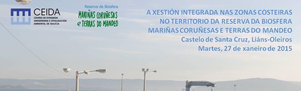 Xornada A Xestión Integrada nas Zonas Costeiras no Territorio da Reserva da Biosfera Mariñas Coruñesas e Terras do Mandeo CEIDA