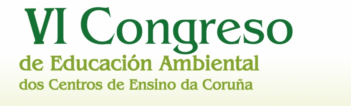 VI Congreso de Educación Ambiental dos Centros de Ensino da Coruña CEIDA