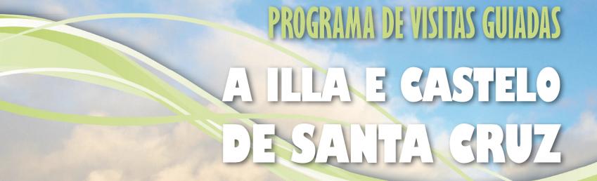 La Isla y Castillo de Santa Cruz: programa de visitas guiadas