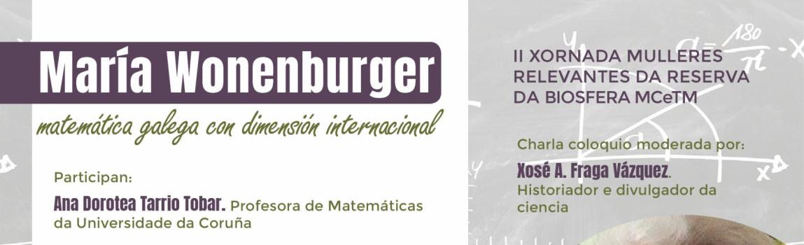 María Wonenburger, matemática gallega con dimensión internacional: II Jornada Mujeres Relevantes en la Reserva de Biosfera MCeTM